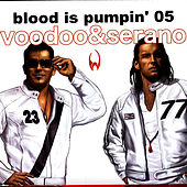 Blood Is Pumpin' 05 by Voodoo & Serano