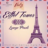 Eiffel Tower Lounge Pearls, Vol. 3 (Chill out Edition Cafe Paris) by Various Artists