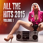 All the Hits 2015, Vol. 1 by Big Hits 2012