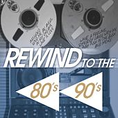 Rewind to the 80's 90's by Various Artists