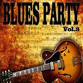 Blues Party, Vol. 3 von Various Artists