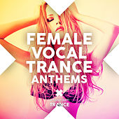 Female Vocal Trance Anthems - EP by Various Artists