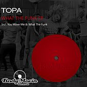 What The Funk - Single by Topa