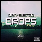 Dirty Electro Drops, Vol. 1 - EP by Various Artists