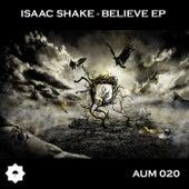 Believe - Single by Isaac Shake