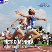 Pietro Mennea: la freccia del sud (Colonna sonora della serie TV) by Paolo Vivaldi