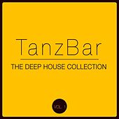 TanzBar - The Deep House Collection, Vol. 1 by Various Artists