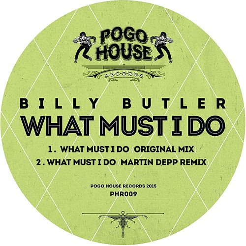 What Must I Do by Billy Butler
