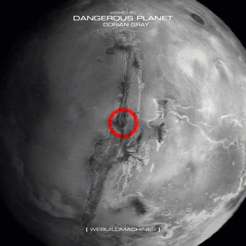 Dangerous Planet - Single by Dorian Gray