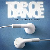 Top of Dance - Club Music Edition by Various Artists