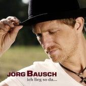 Ich lieg so da by Jörg Bausch
