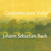 Bach - Conciertos para Violin by Various Artists