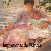 Impresiones de Francia by Various Artists