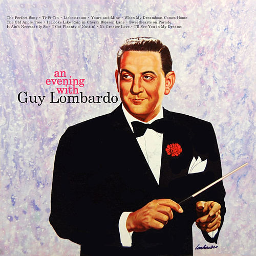 An Evening with Guy Lombardo by Guy Lombardo
