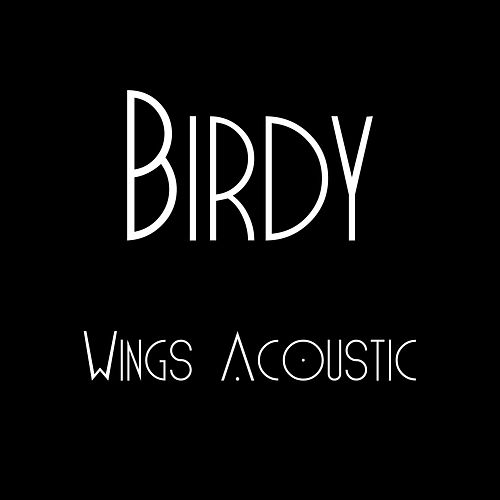 Wings Acoustic by Birdy