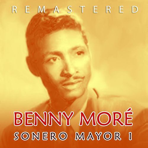 Sonero mayor I by Beny More