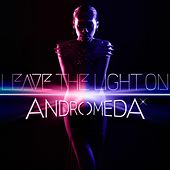 Leave the Light On by Andromeda