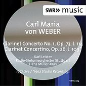 Weber: Clarinet Clarinet Concerto No. 1 in F Minor & Clarinet Concertino in E-Flat Major (Live) by Karl Leister