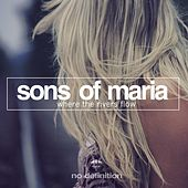 Where the Rivers Flow by Sons of Maria