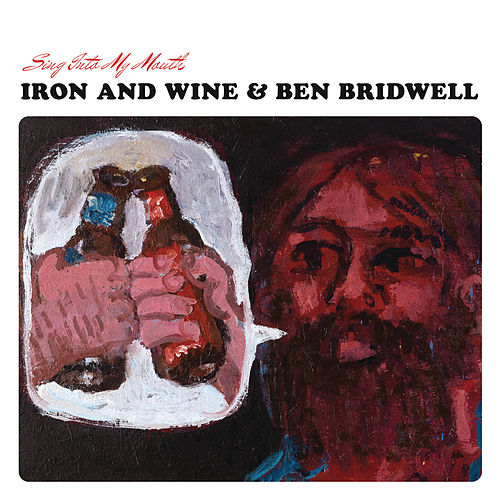 Sing Into My Mouth von Iron & Wine