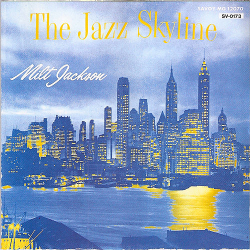The Jazz Skyline by Milt Jackson