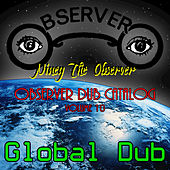 Observer Dub Catalog, Vol. 10 - Global Dub by Niney the Observer