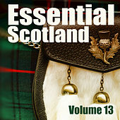 Essential Scotland, Vol. 13 by Various Artists