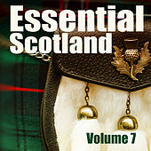 Essential Scotland, Vol. 7 by Various Artists