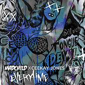 Everytime (feat. Ceekay Jones) by Madchild