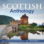 Scottish Anthology : The Story of Scottish Music, Vol. 3 by Celtic Spirit
