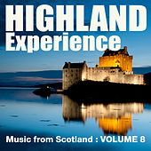 Highland Experience - Music from Scotland, Vol. 8 by Various Artists