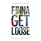 Finna Get Loose (feat. Pharrell Williams) - Single von Puff Daddy