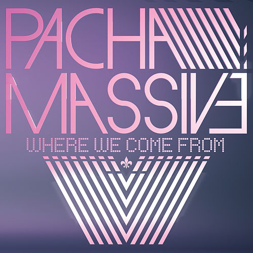 Where We Come From by Pacha Massive
