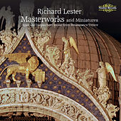 Masterworks and Miniatures: Organ and Harpsichord Music from Renaissance Venice by Richard Lester