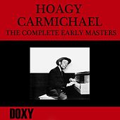 The Complete Early Masters (Doxy Collection, Restored, Remastered) by Hoagy Carmichael