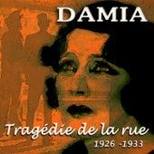 Tragédie de la rue (1926-1933) by Damia