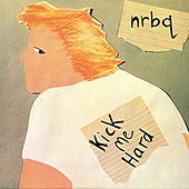 Kick Me Hard by NRBQ