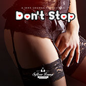 Don't Stop - A Sexy Lounge Collection - Bonus Version by Various Artists