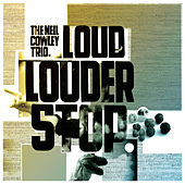Loud… Louder… Stop by Neil Cowley Trio