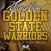 Golden State Warriors (Go Brazy) by Yung Von