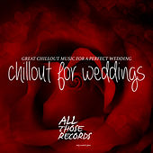 Chillout for Weddings - Great Chillout Music for a Perfect Wedding (Platinum Edition) by Various Artists