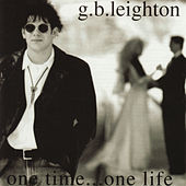 One Time One Life by G.B. Leighton