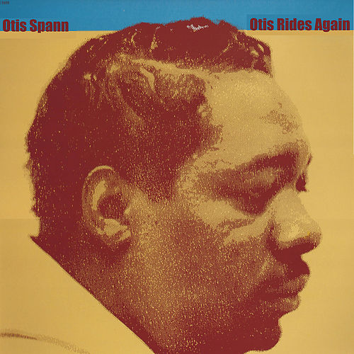 Otis Rides Again by Otis Spann