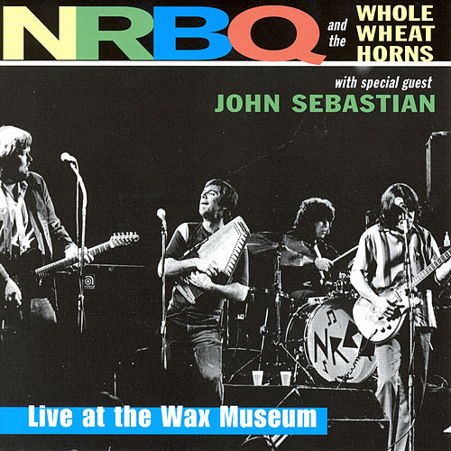 Live at the Wax Museum by NRBQ