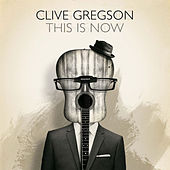 This Is Now by Clive Gregson