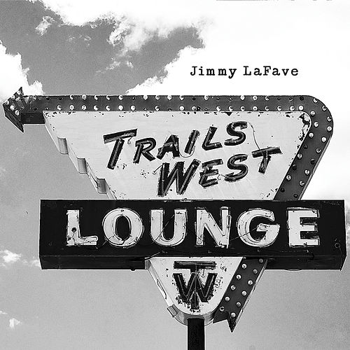 Trail Four by Jimmy LaFave