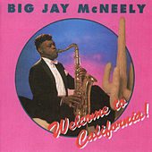 Welcome to California by Big Jay McNeely