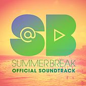 SummerBreak (Official Soundtrack) by Various Artists
