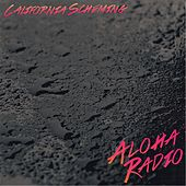 California Scheming by Aloha Radio