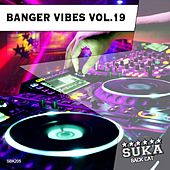Banger Vibes, Vol. 19 by Various Artists